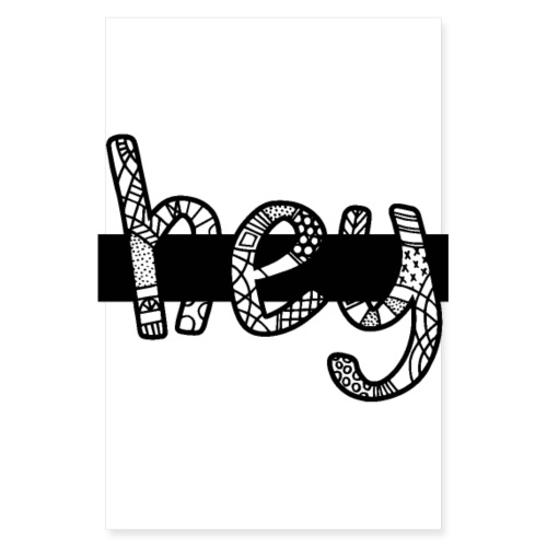 Hey poster - Poster 8 x 12 (20x30 cm)