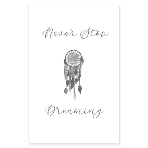 Never stop dreaming - Poster 20x30 cm