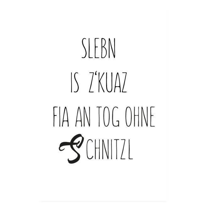 Vorschau: sLebn is zkuaz fia an Tog ohne Schnitzl - Poster 20x30 cm