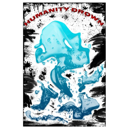 Poster - Humanity Drown - style grunge black - Poster 20 x 30 cm