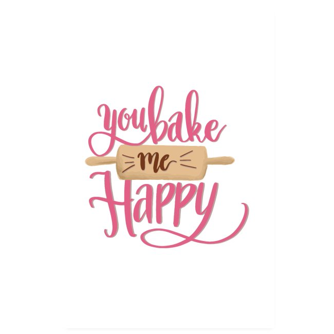 You bake me HAPPY - Poster (pink)