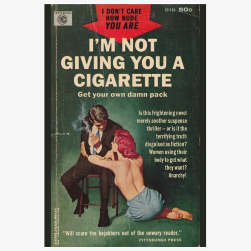 I'm Not Giving You A Cigarette - Poster 8 x 12 (20x30 cm)