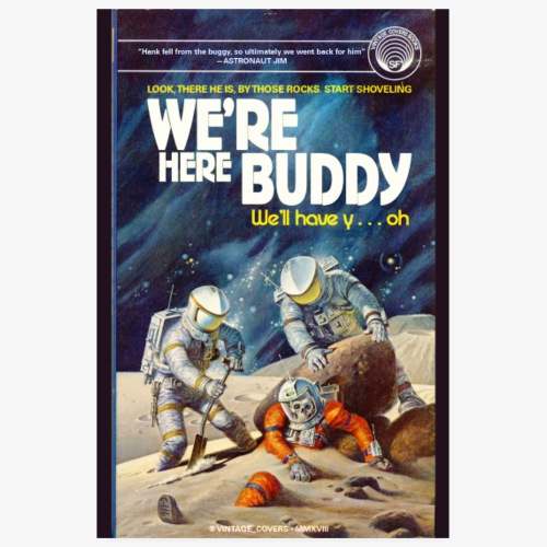 We're Here Buddy - Poster 8 x 12 (20x30 cm)