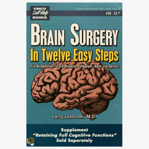 Brain Surgery in Twelve Easy Steps - Poster 8 x 12 (20x30 cm)