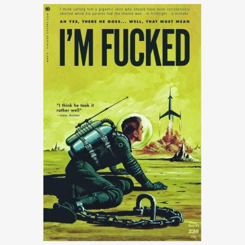 I'm fucked - Poster 8 x 12 (20x30 cm)