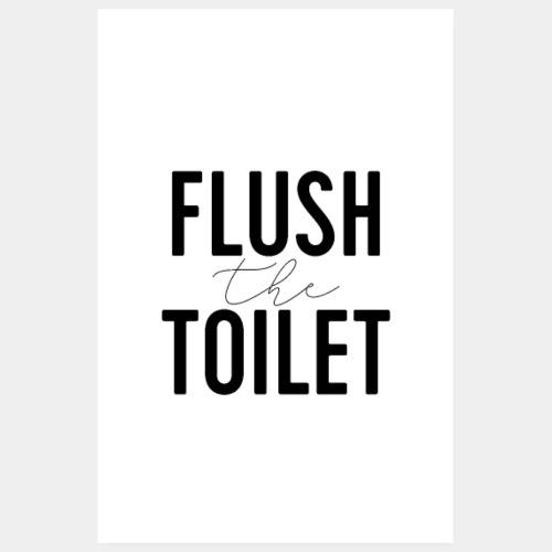 Flush The Toilet Bathroom Quote