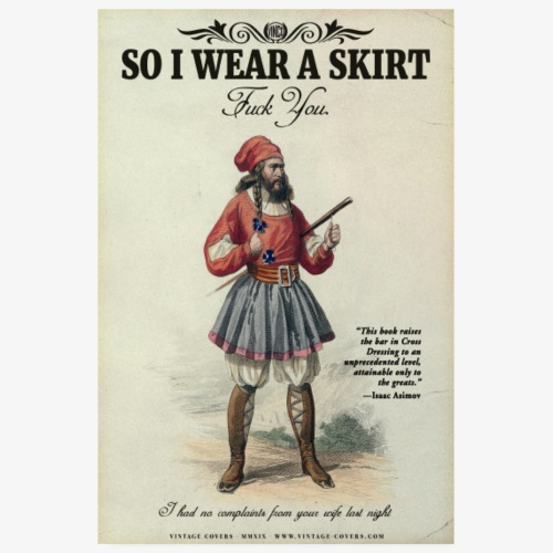 So I Wear A Skirt. Fuck you. - Poster 8 x 12 (20x30 cm)