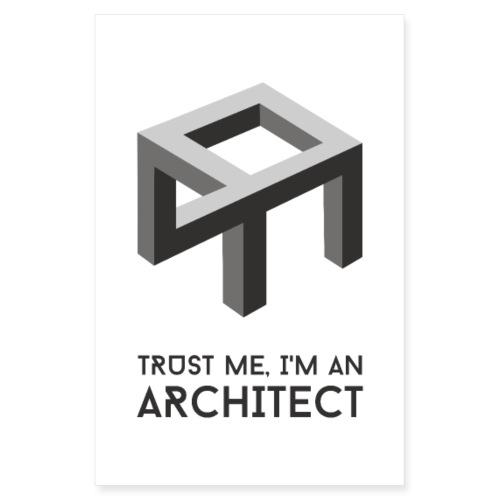 Trust me, I'm an architect | Poster - Juliste 20x30 cm