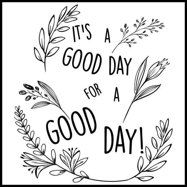 It's a good day for a good day! - Floral Design