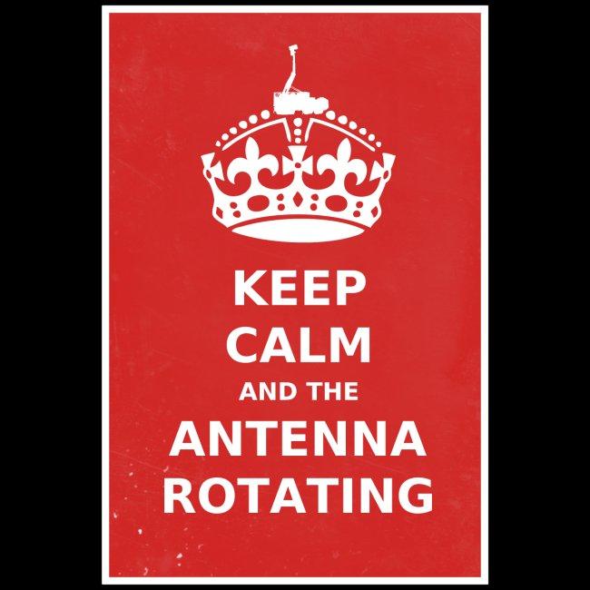 Keep Calm And The Antenna ROTATING