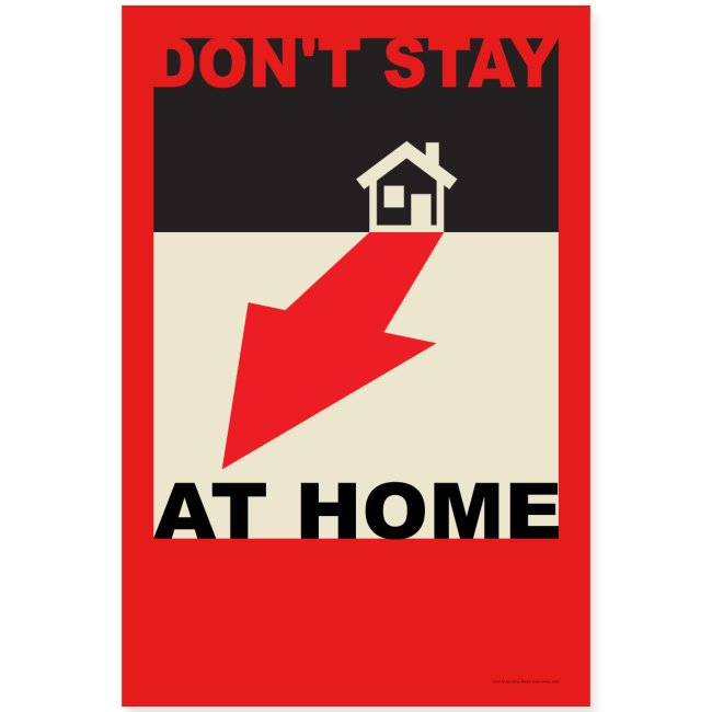 DON'T STAY AT HOME