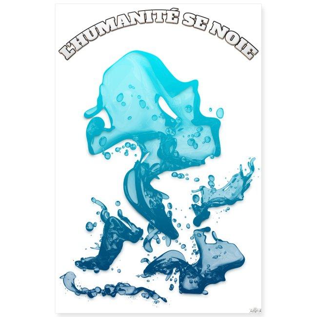 Poster - L'humanité se noie - T-shirt chic et choc