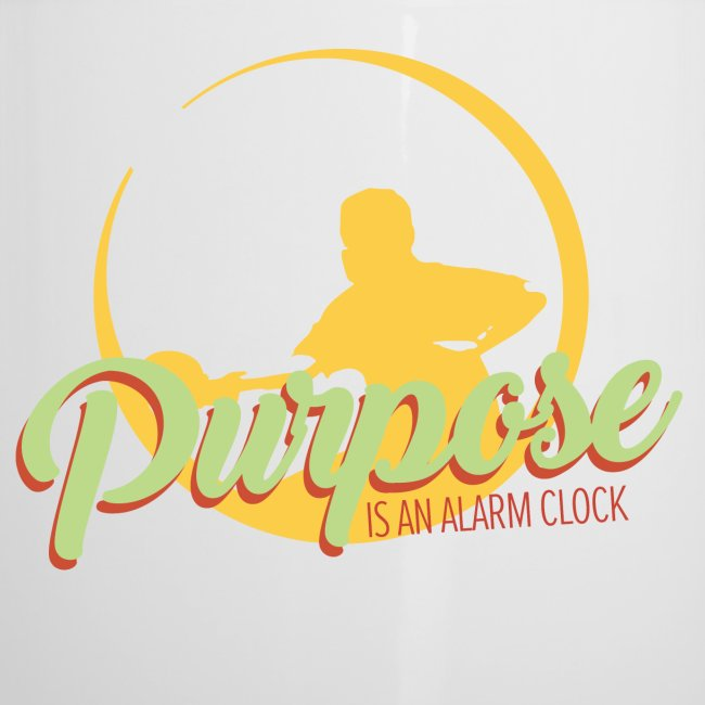 Purpose is an alarm clock to keep reminding you
