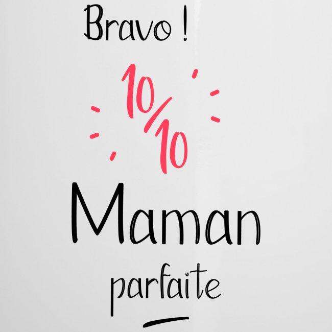 Bravo 10 sur 10 maman parfaite