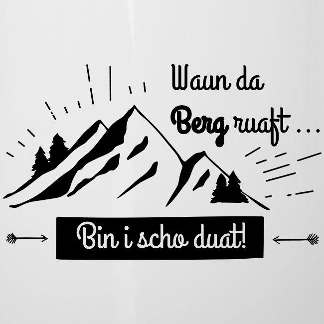Vorschau: Waun da Berg ruaft - Emaille-Tasse