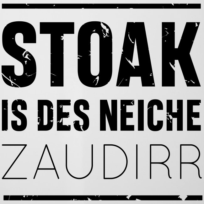 Stoak is des neiche zaudirr - Emaille-Tasse
