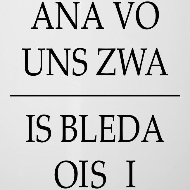 Vorschau: ana vo uns zwa is bleda ois i - Emaille-Tasse