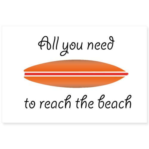 REACH THE BEACH - Poster 90x60 cm