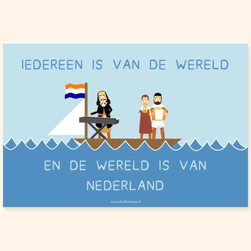Iedereen is van de wereld... poster - Poster 90x60 cm