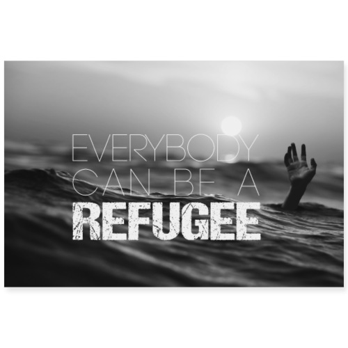 Everybody Can Be A Refugee - Ertrinken - Poster 90x60 cm