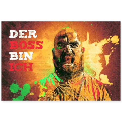 Der Boss Bin Ich - Poster 90x60 cm