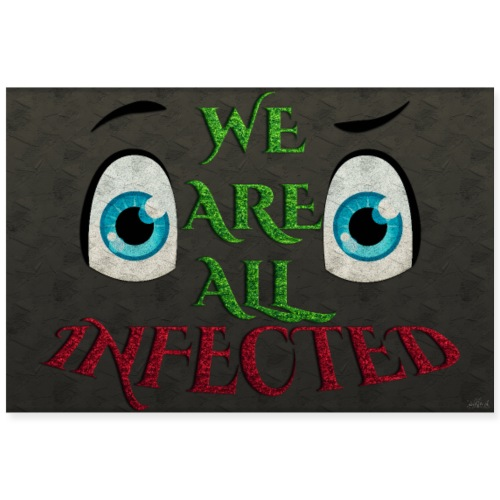 Poster - We are all infected - Black wall - Poster 90 x 60 cm