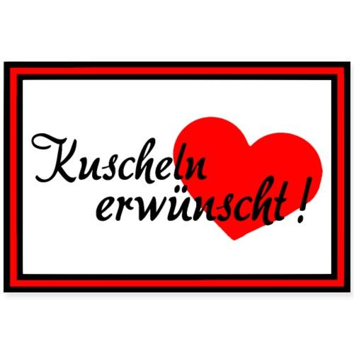 Kuscheln - Kuscheln erwünscht! - Kuscheln mit Herz - Poster 90x60 cm