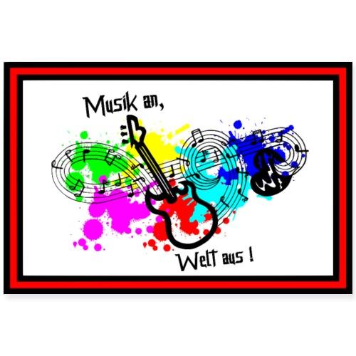 Musik - Musik an, Welt aus! - Musik hören, Gitarre - Poster 90x60 cm