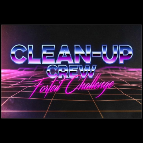 The Clean-Up Crew Forfeit Challenge - Poster 36 x 24 (90x60 cm)