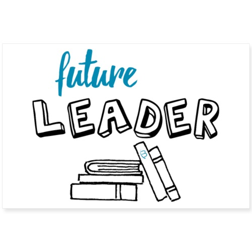 Poster - Future Leader - White - 3: 2 - Poster 36 x 24 (90x60 cm)