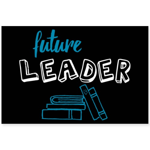 Poster - Future Leader - Black - 3: 2 - Poster 36 x 24 (90x60 cm)