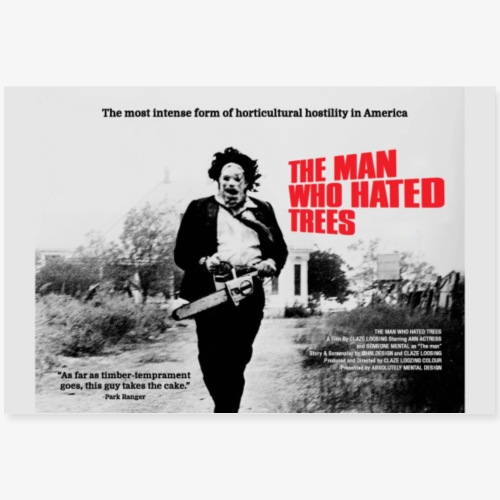 The Man Who Hated Trees - Poster 36 x 24 (90x60 cm)