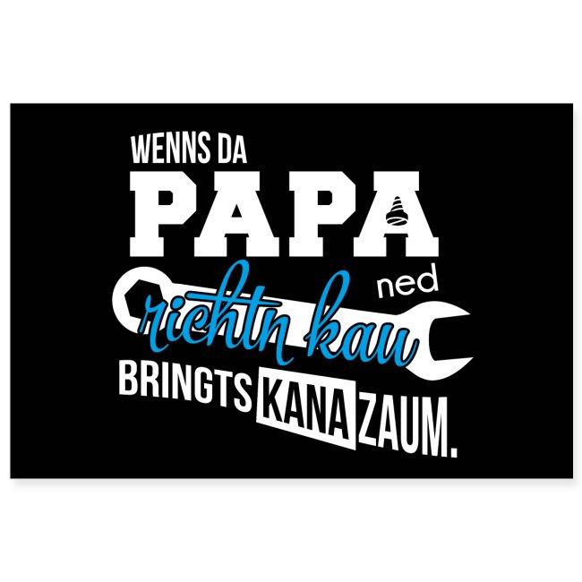 Vorschau: Da Papa wird's richtn - Poster 30x20 cm