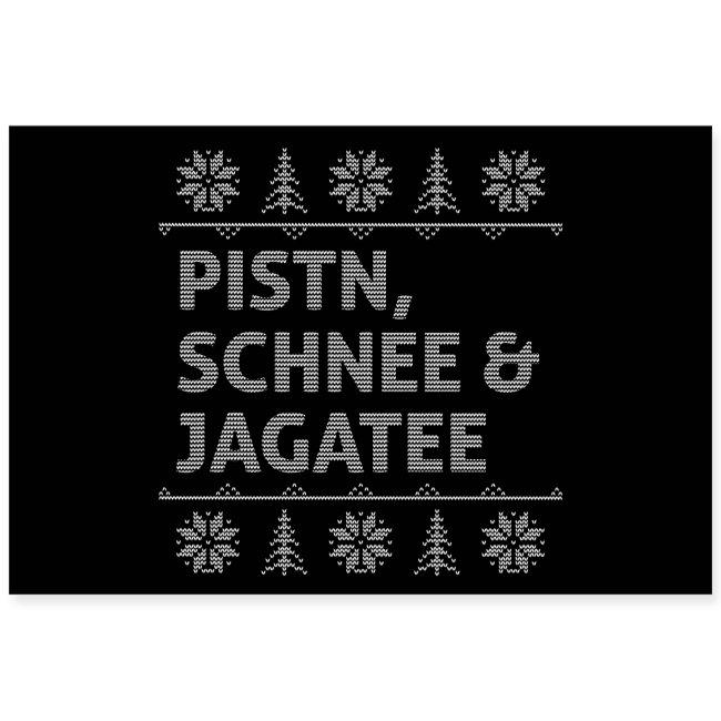 Vorschau: Pistn Schnee und Jagatee - Poster 60x40 cm