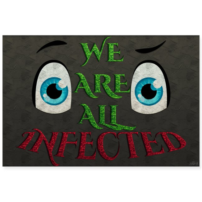 Poster - We are all infected - Black wall