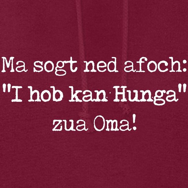 "Vorschau: Ma sogt ned afoch ""I hob kan Hunga"" zua Oma - Frauen Hoodie"