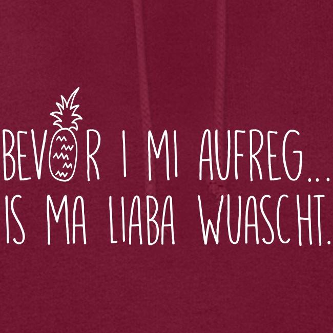Vorschau: Bevor i mi aufreg is ma liaba wuascht - Frauen Hoodie