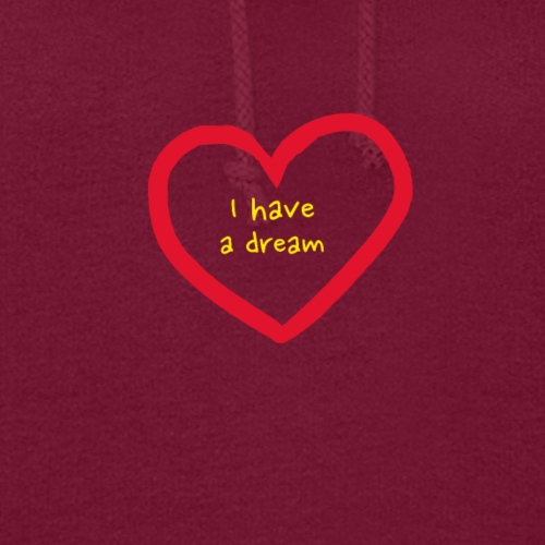 I have A Dream, Print On Demand, Love Heart Symbol - Women's Hoodie