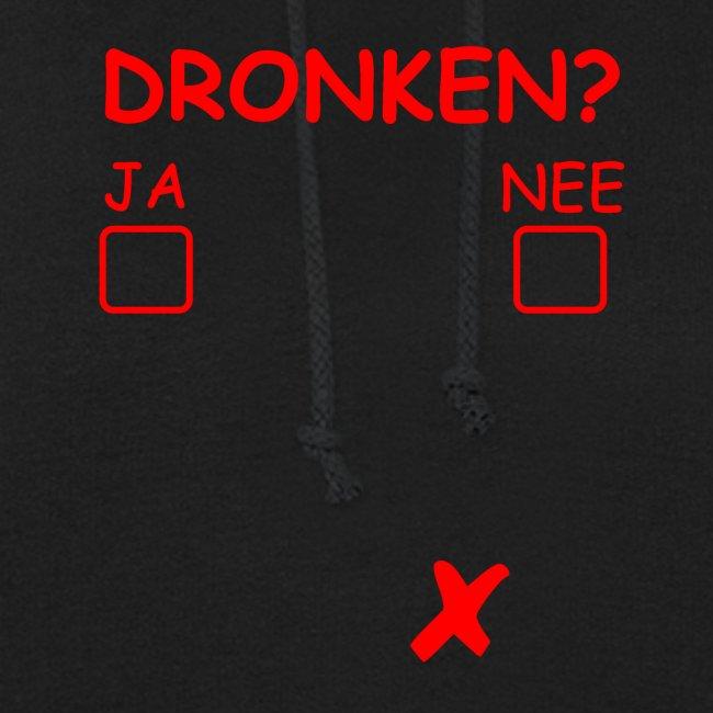 Dronken? Ja? Nee?