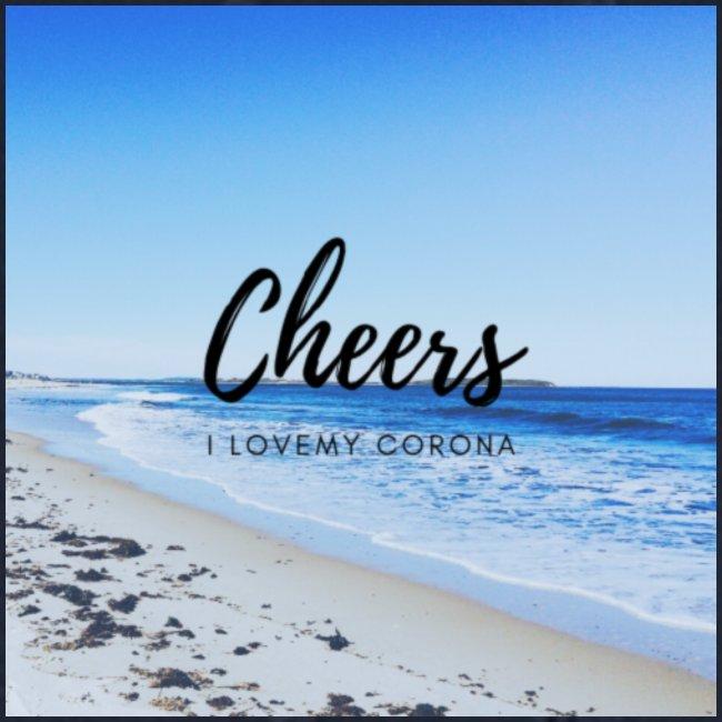 Cheers i love my corona