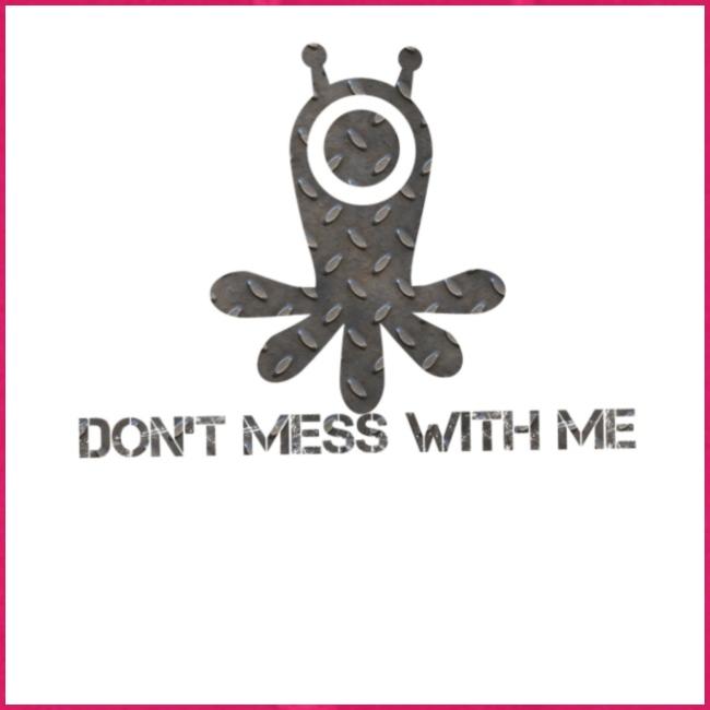 Dont mess whith me logo