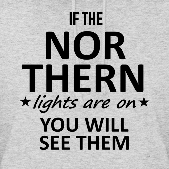 If the Nor Thern Lights are on