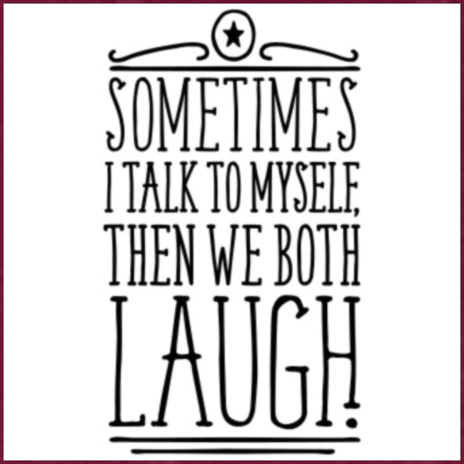 sometimes we both laugh frauen t shirt