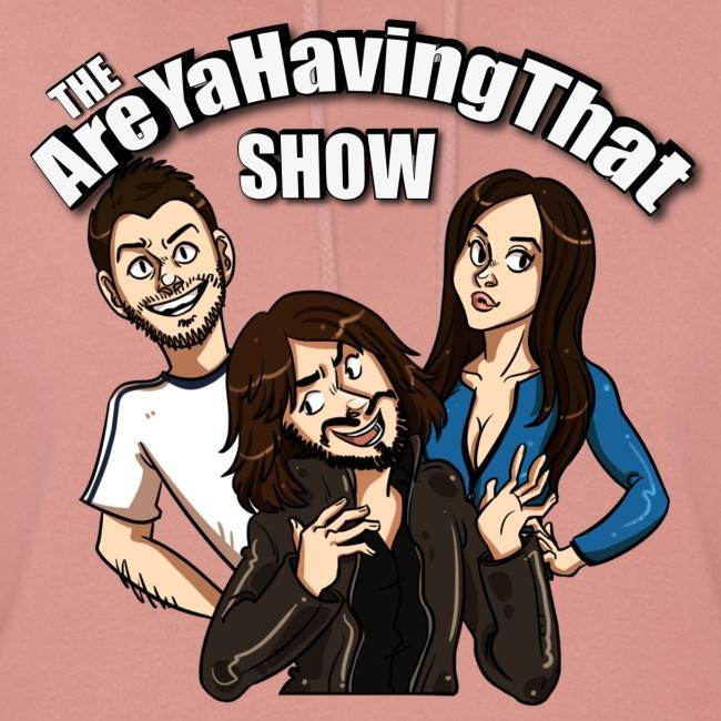 AreYaHavingThat Show