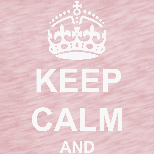 Keep Calm And Your Text Best Price