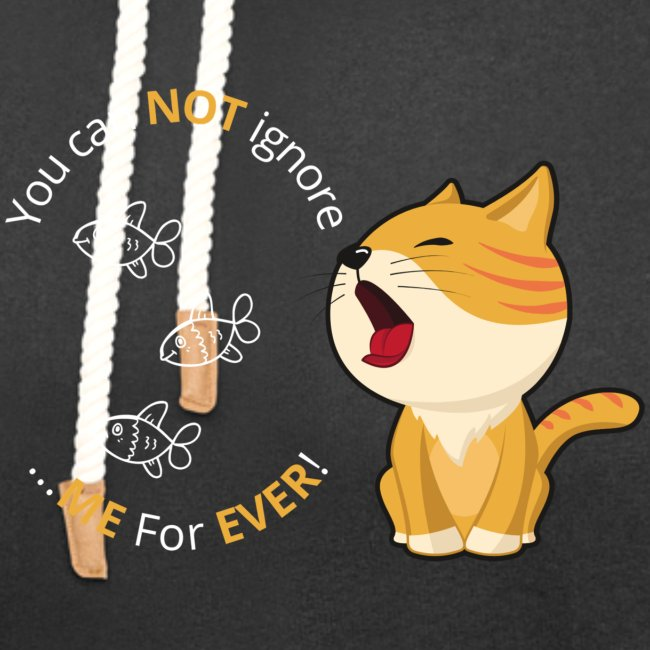 Cats - You can NOT ignore ME For EVER!