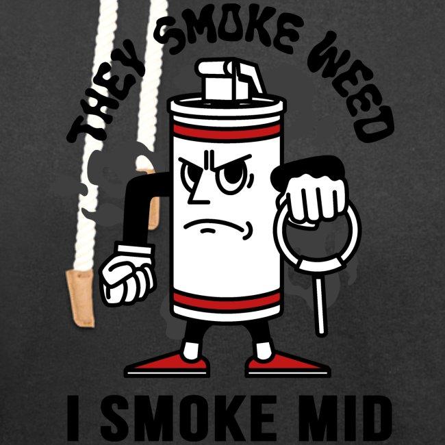 THEY SMOKE WEED I SMOKE MID CS:GO