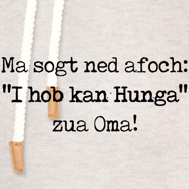 "Vorschau: Ma sogt ned afoch ""I hob kan Hunga"" zua Oma - Unisex Schalkragen Hoodie"