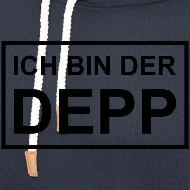 Ich bin der Depp - Schild