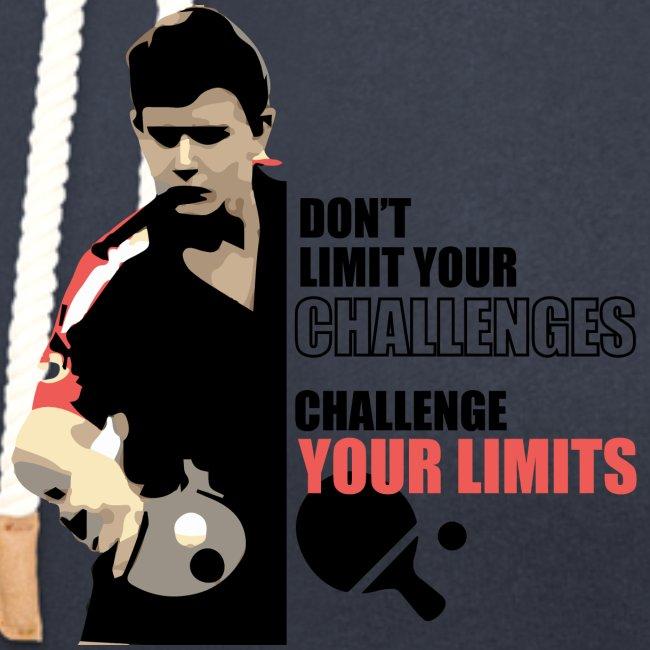 Don't limit your challenge, challenge your limit